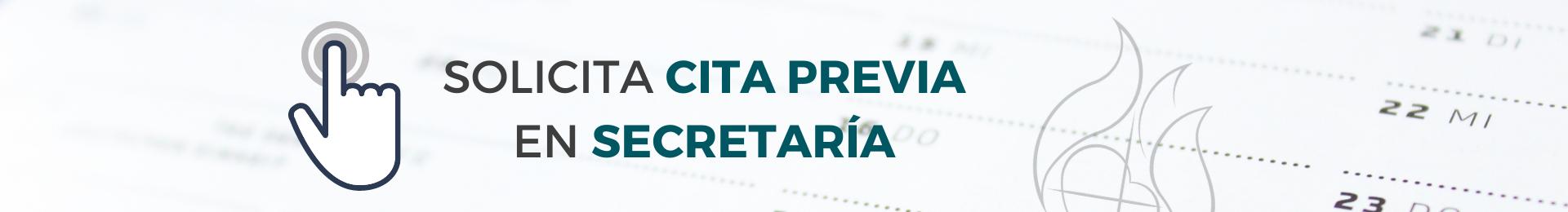Pincha y solicita CITA PREVIA en SECRETARÍA
